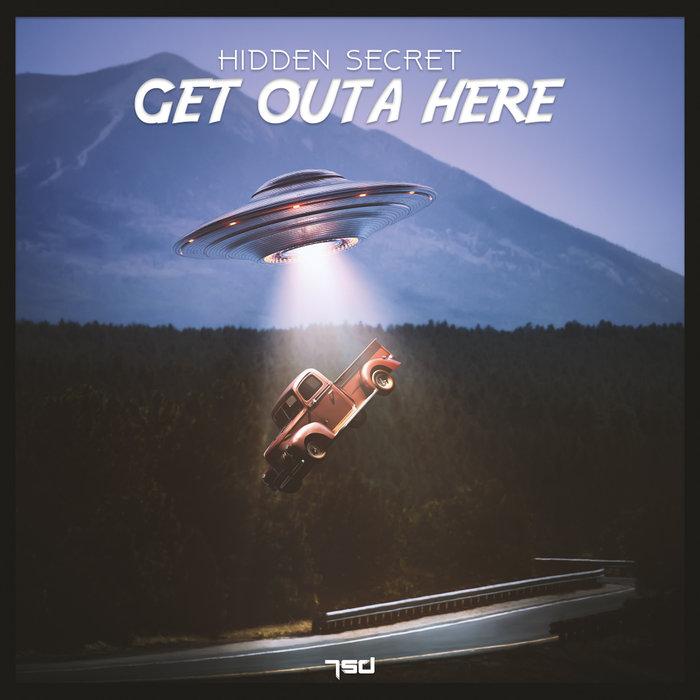 HIDDEN SECRET - Get Outa Here