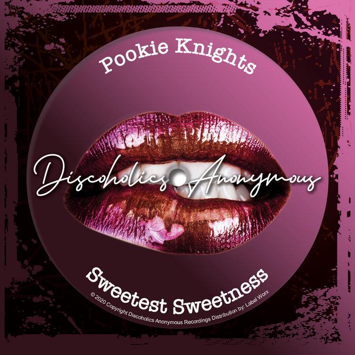 POOKIE KNIGHTS - Sweetest Sweetness