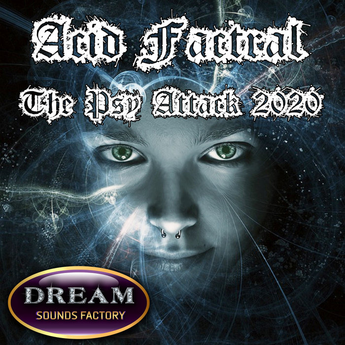 ACID FACTRAL - The Psy Attack 2020