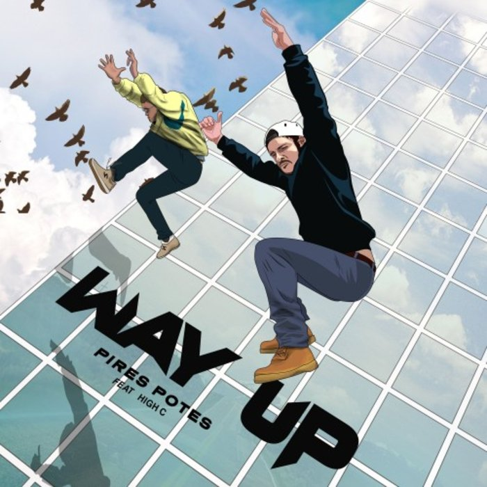 WAY'UP feat HIGH C - Pires Potes