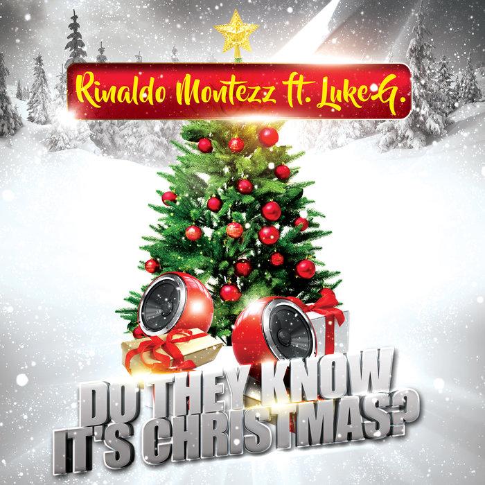 RINALDO MONTEZZ feat LUKE G - Do They Know It's Christmas? (Remixes)