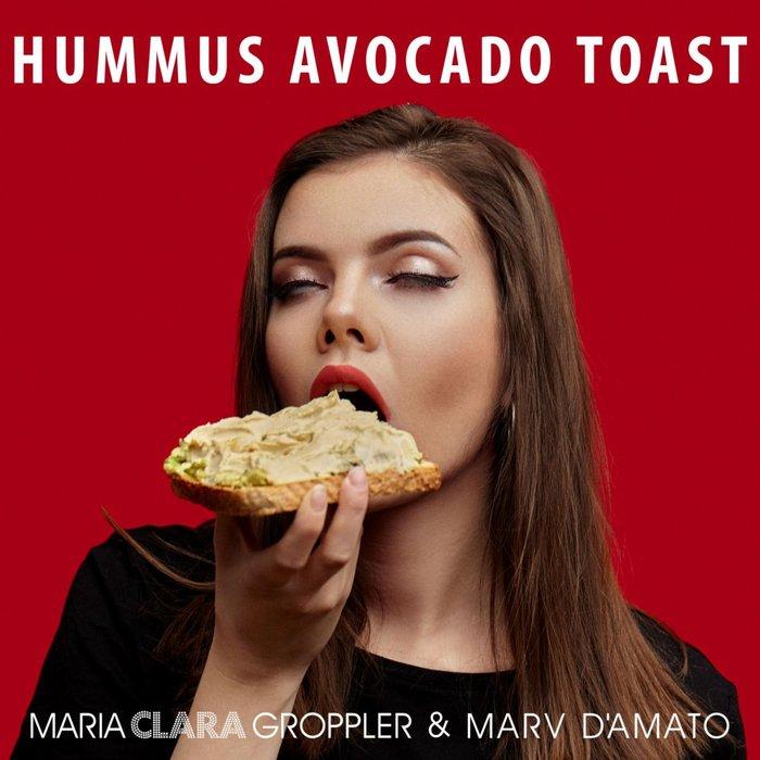 MARIA CLARA GROPPLER/MARV D'AMATO - Hummus Avocado Toast