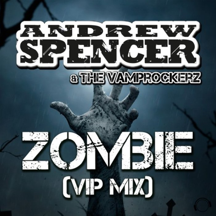 ANDREW SPENCER & THE VAMPROCKERZ - Zombie (VIP Mix)