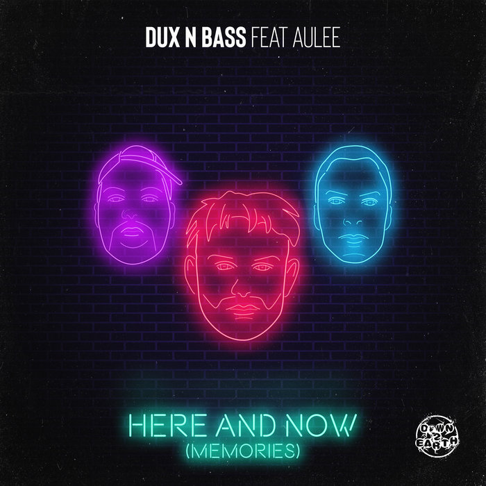 DUX N BASS feat AULEE - Here & Now (Memories)