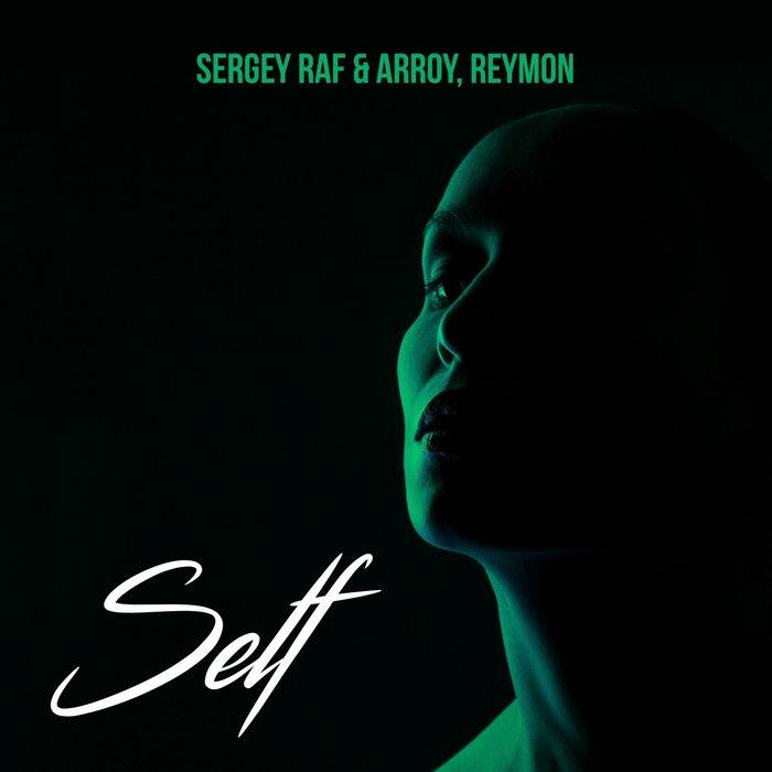 SERGEY RAF/ARROY/REYMON - Self
