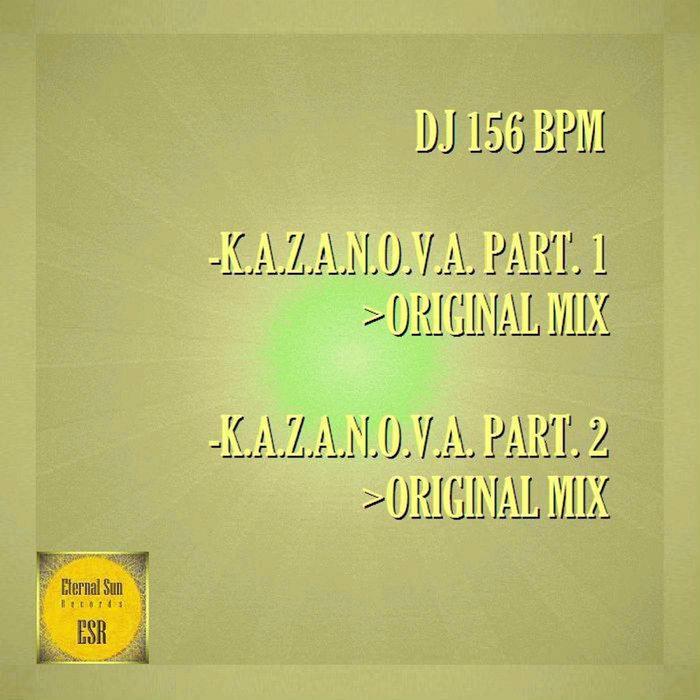 DJ 156 BPM - K.a.z.a.n.o.v.a. Pt 1/K.a.z.a.n.o.v.a. Pt 2