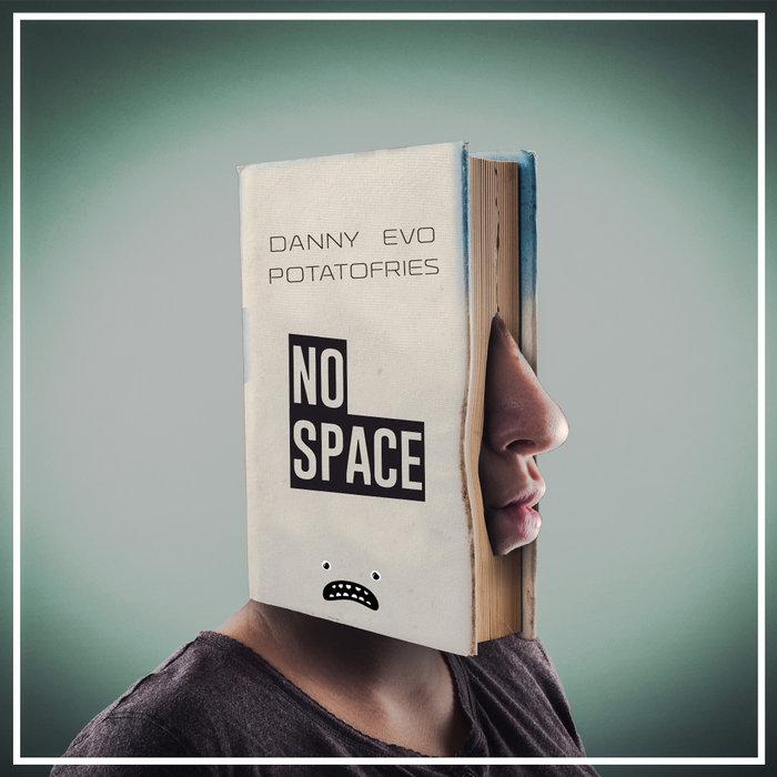 DANNY EVO/POTATOFRIES - No Space