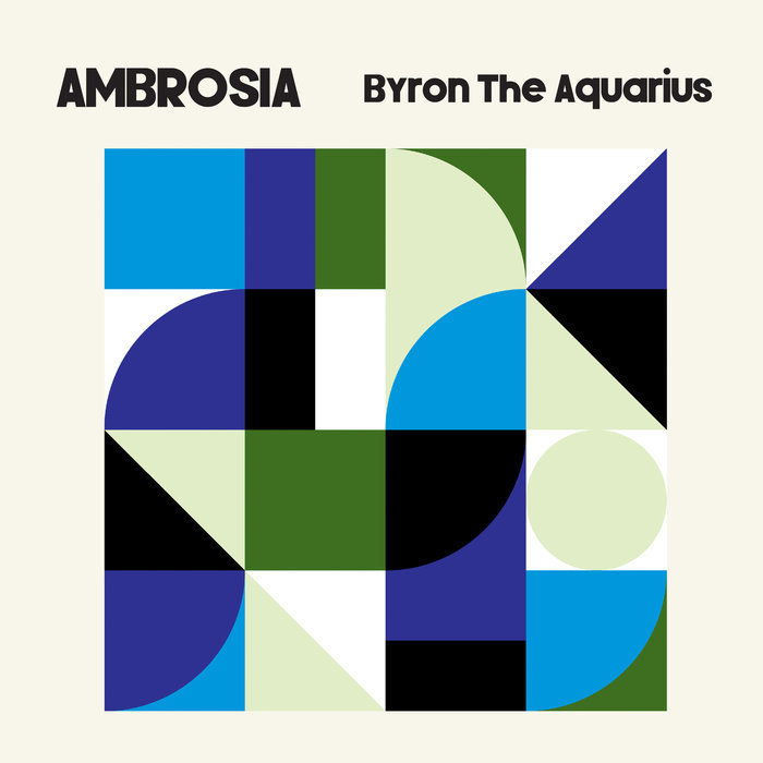 BYRON THE AQUARIUS - Ambrosia