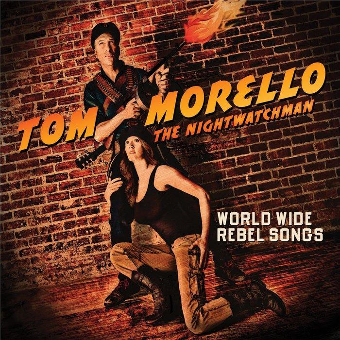 TOM MORELLO: THE NIGHTWATCHMAN - World Wide Rebel Songs