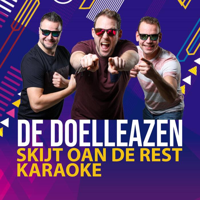 DE DOELLEAZEN - Skijt Oan De Rest (Karaoke Version)