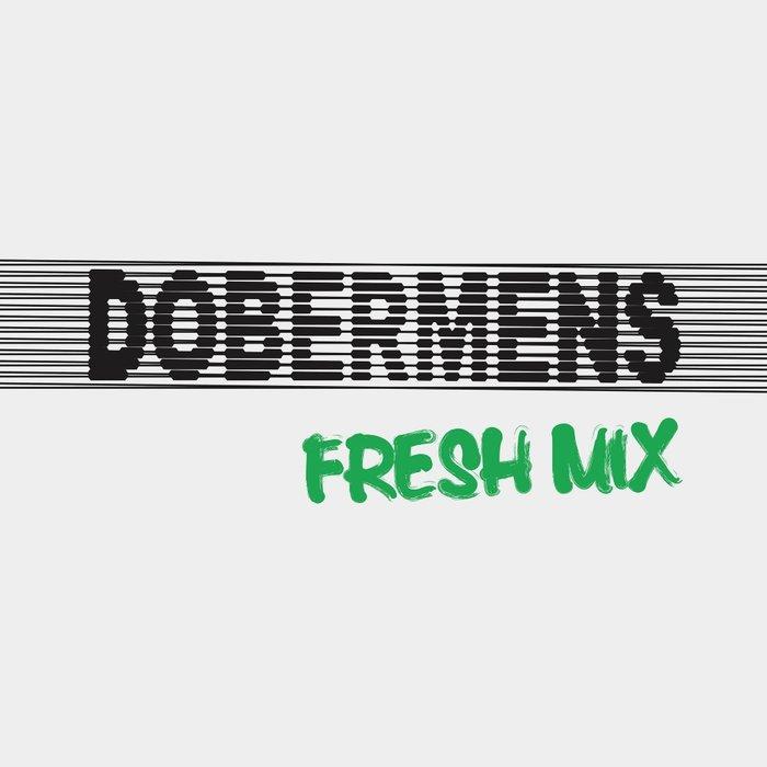 DOBERMENS - Fresh Mix