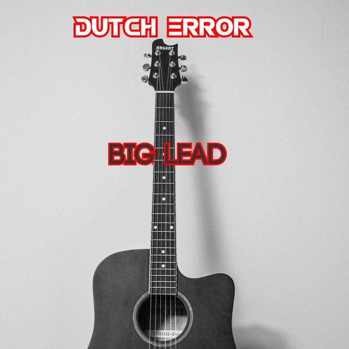 DUTCH ERROR - Big Lead (Radio Edit)