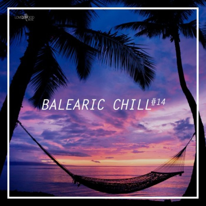 VARIOUS - Balearic Chill #14