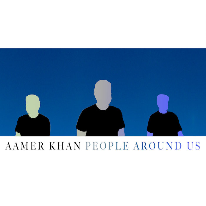 AAMER KHAN - People Around Us