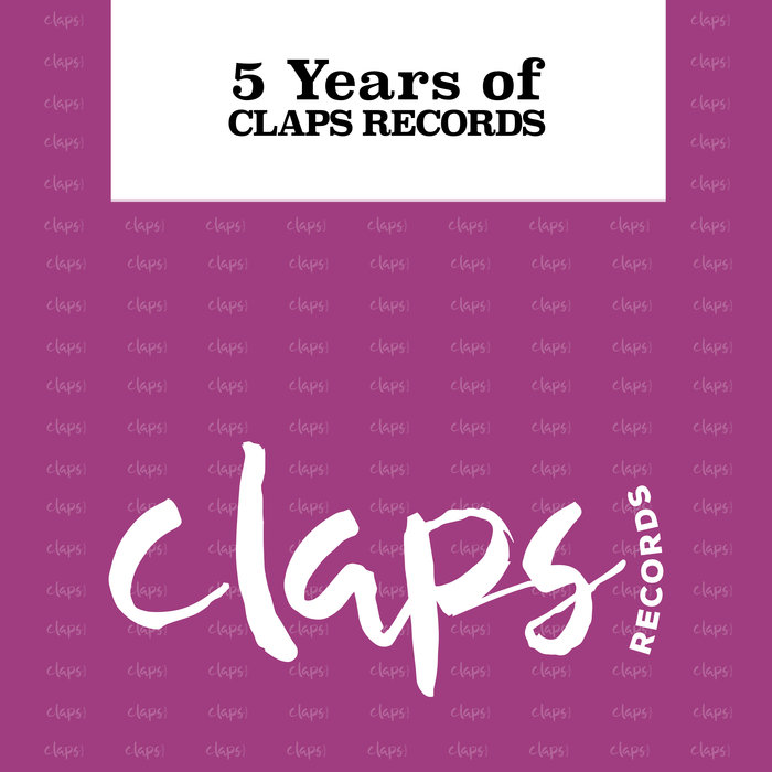 VARIOUS - 5 Years Of Claps Records