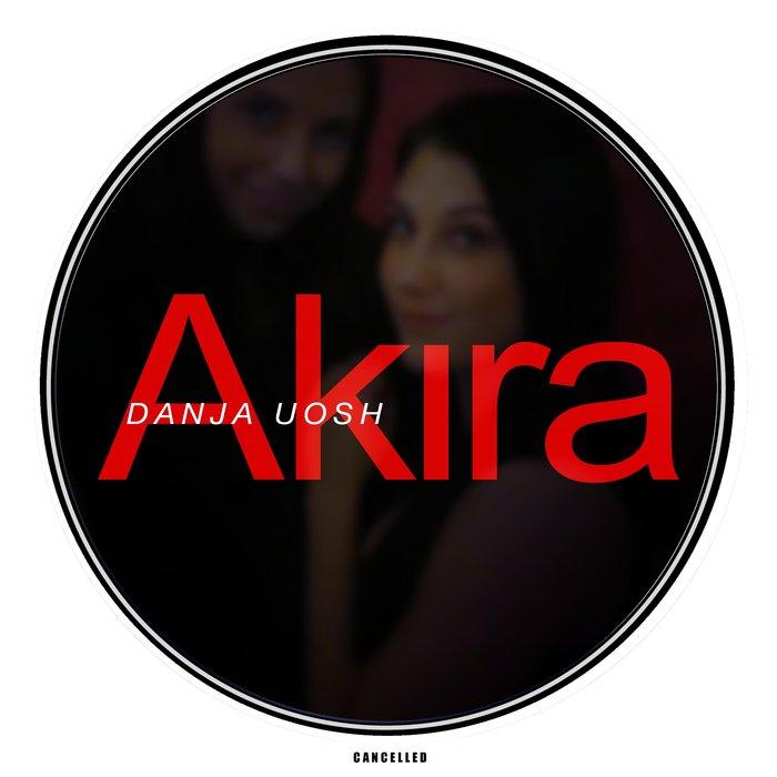 DANJA UOSH - Akira