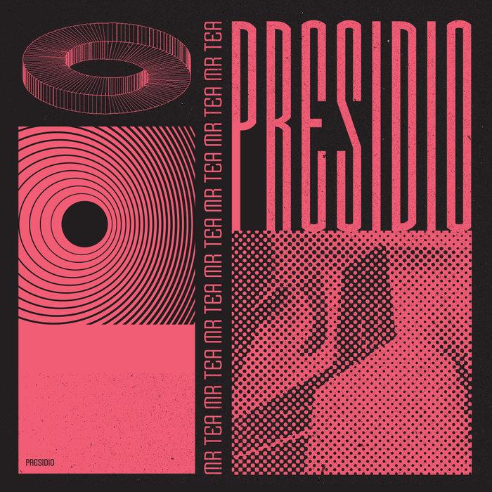 Mr. Tea – Presidio [Paper Recordings]