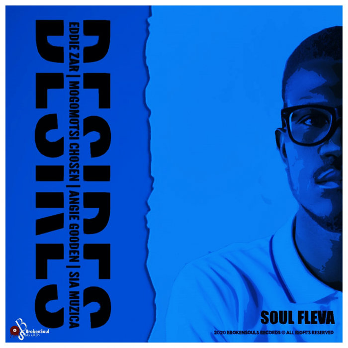 Soul Fleva – The Desire (EP) [BrokenSoul Records]