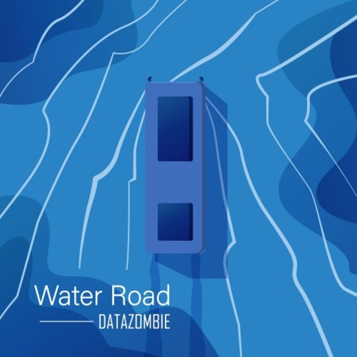 DATAZOMBIE - Water Road