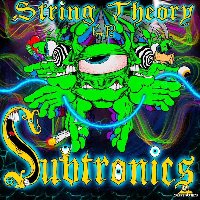 SUBTRONICS - String Theory EP