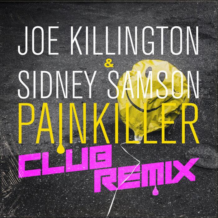 JOE KILLINGTON/SIDNEY SAMSON - Painkiller (Sidney Samson Club Remix)