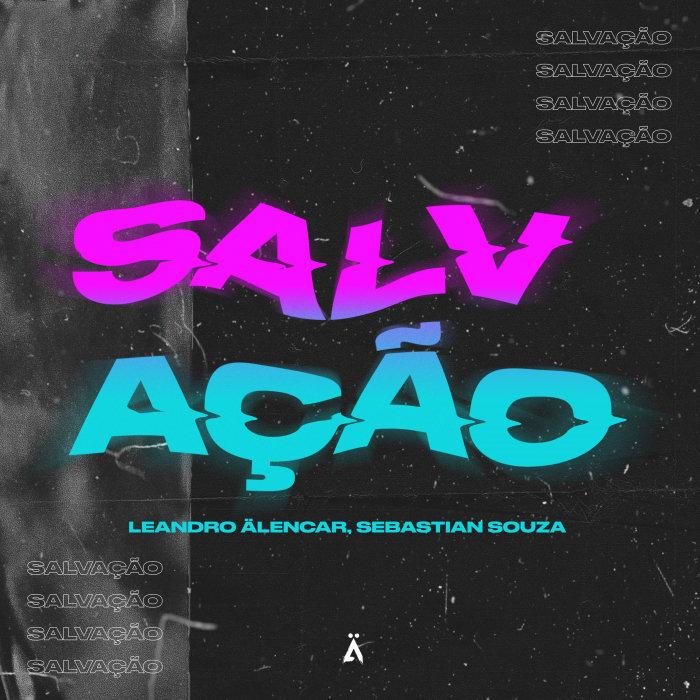LEANDRO ALENCAR/SEBASTIAN SOUZA - Salvacao