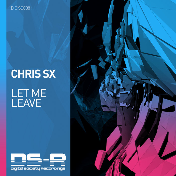 CHRIS SX - Let Me Leave (Extended Mix)