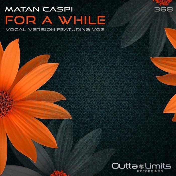 MATAN CASPI - For A While