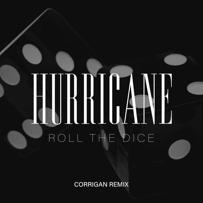 HURRICANE - Roll The Dice (Corrigan Remix)