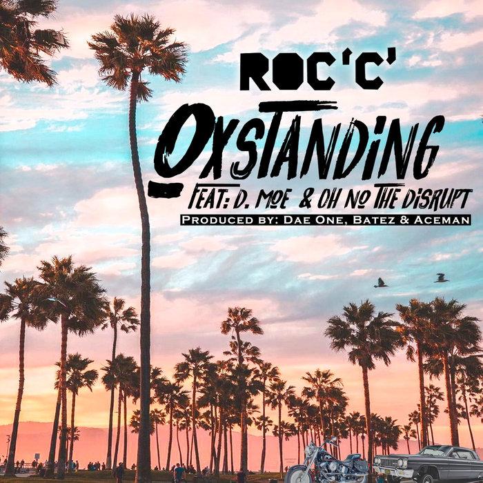 ROC C feat D MOE/OH NO - OxStanding (Explicit)
