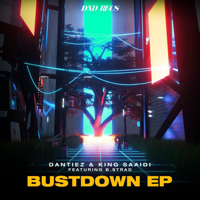 DANTIEZ/KING SAAIDI - Bustdown EP