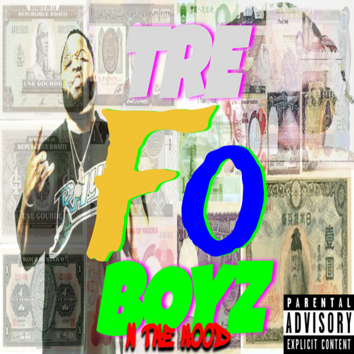 TRE FO BOYZ - Boyz N The Hood (Explicit)