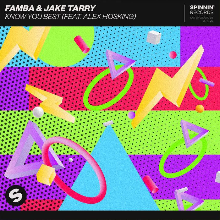 FAMBA/JAKE TARRY feat ALEX HOSKING - Know You Best