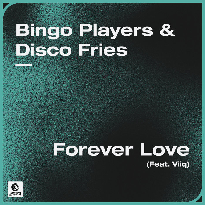 BINGO PLAYERS/DISCO FRIES feat VIIQ - Forever Love