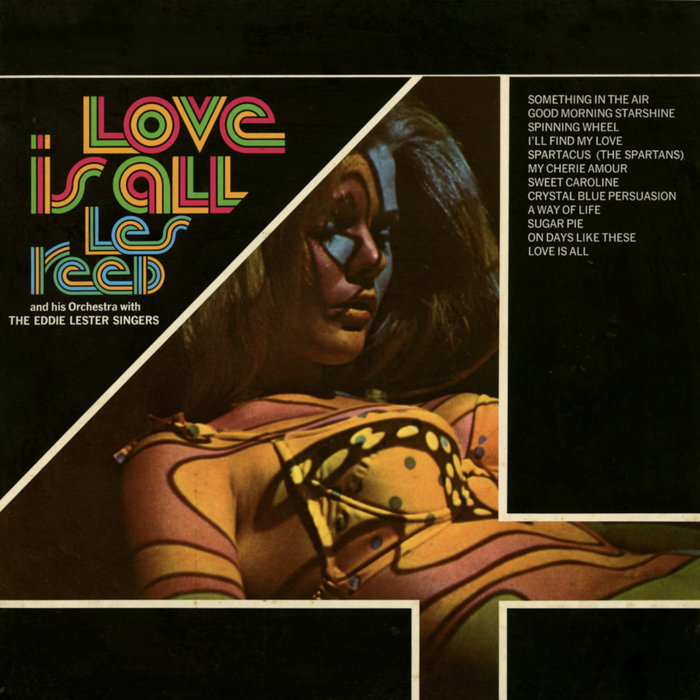LES REED & HIS ORCHESTRA/THE EDDIE LESTER SINGERS - Love Is All