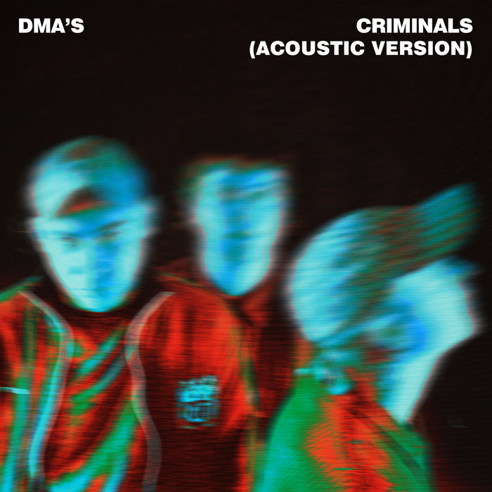 DMA'S - Criminals (Acoustic Version)