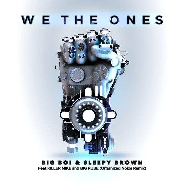 BIG BOI/SLEEPY BROWN feat BIG RUBE/KILLER MIKE - We The Ones (Organized Noize Remix)