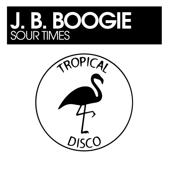 JB BOOGIE - Sour Times