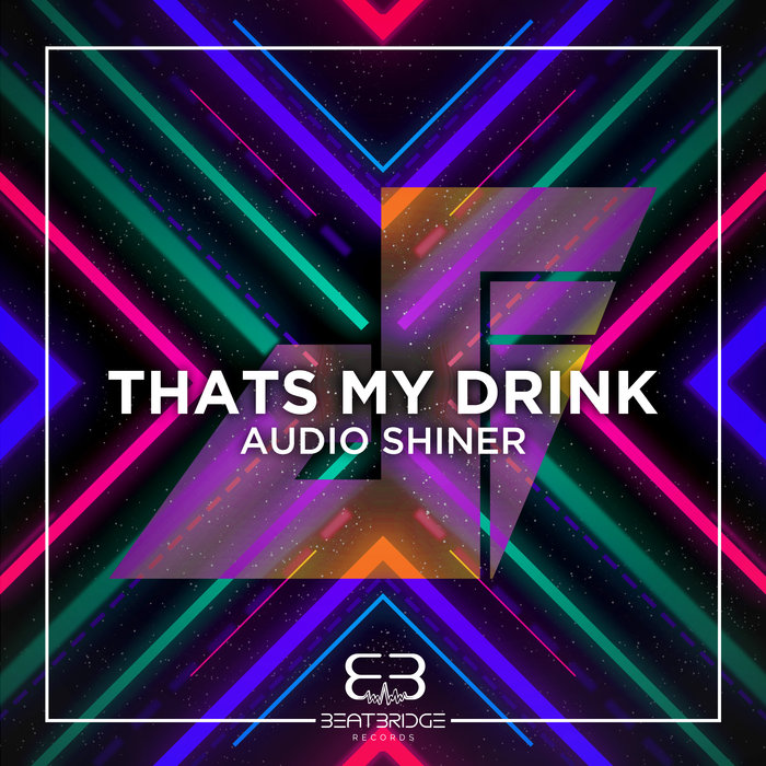 AUDIO SHINER - That's My Drink