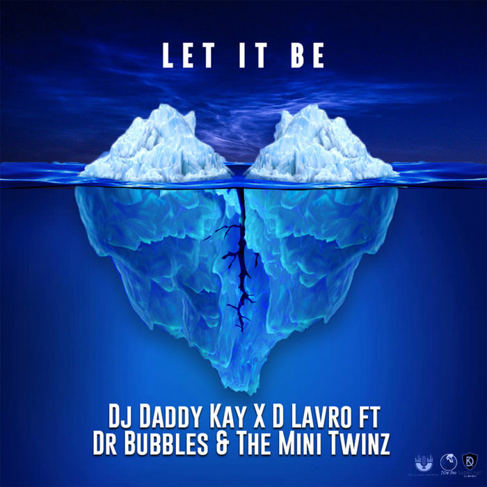 DJ DADDY K/D'LAVRO feat DR BUBBLES/THE MINI TWINZ - Let It Be