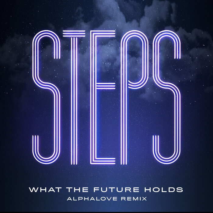 STEPS - What The Future Holds (Alphalove Extended Remix)