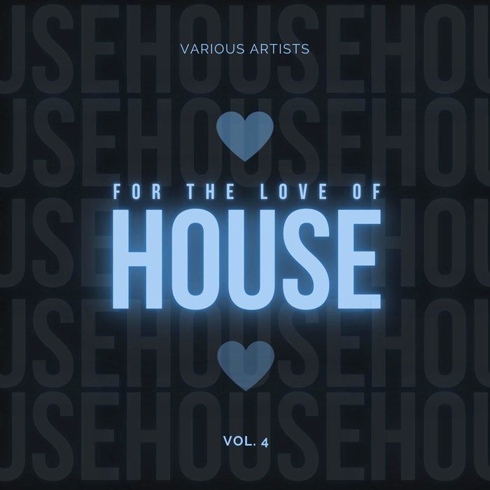 VARIOUS - For The Love Of House Vol 4