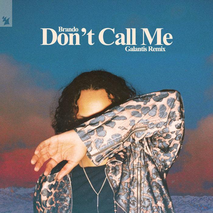 BRANDO - Don't Call Me (Galantis Remix)
