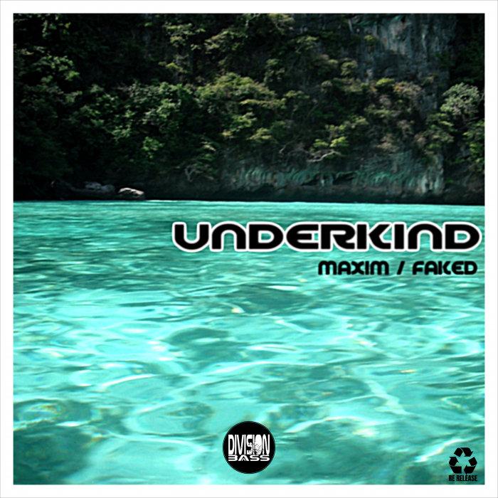 UNDERKIND - Maxim & Faked