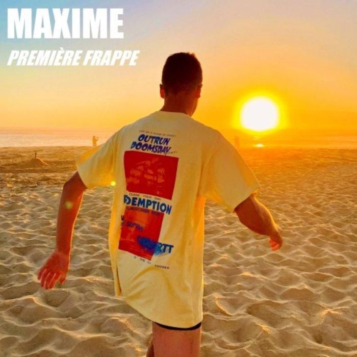 MAXIME - Premiere Frappe
