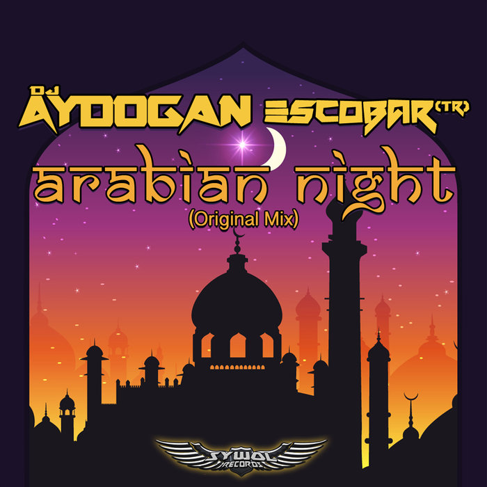 ESCOBAR (TR) feat DJ AYDOGAN - Arabian Night