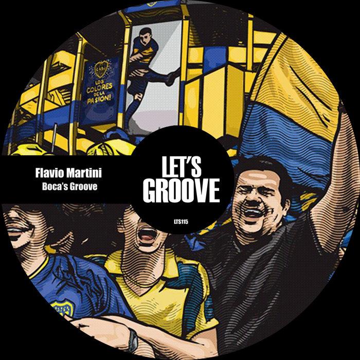 FLAVIO MARTINI - Boca's Groove