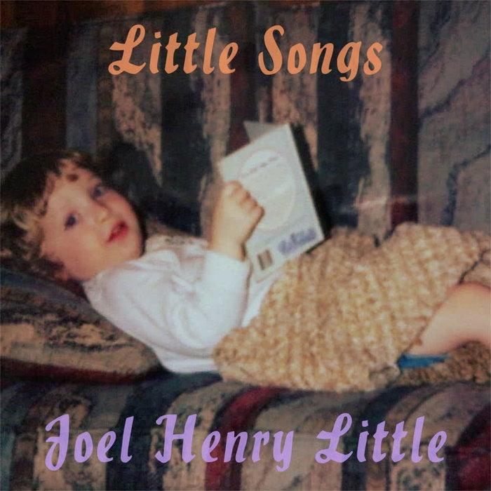 JOEL HENRY LITTLE - Little Songs