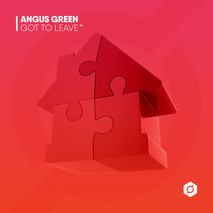 ANGUS GREEN - Got To Leave