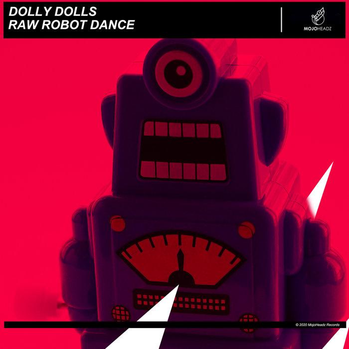 DOLLY DOLLS - Raw Robot Dance
